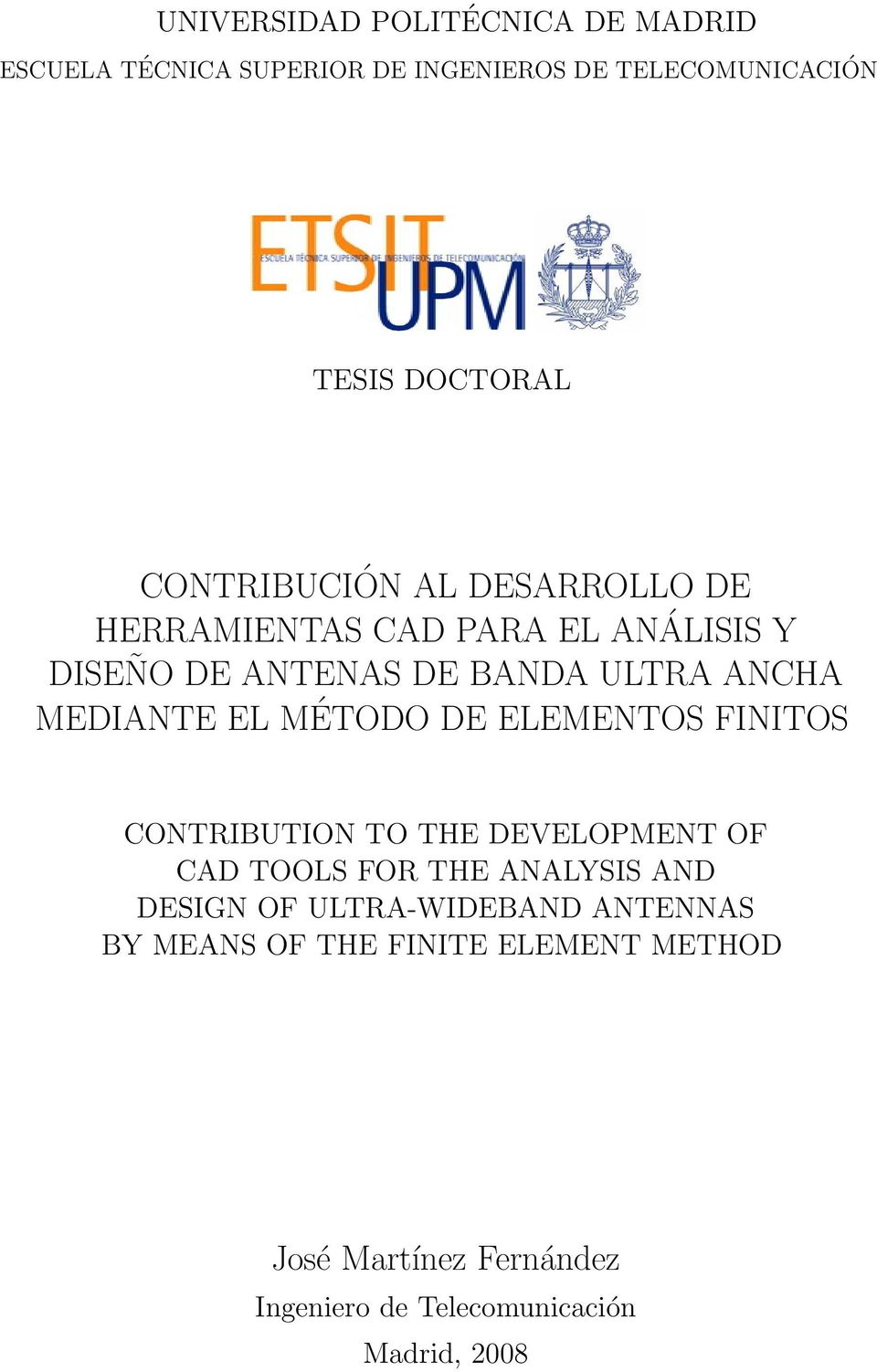 EL MÉTODO DE ELEMENTOS FINITOS CONTRIBUTION TO THE DEVELOPMENT OF CAD TOOLS FOR THE ANALYSIS AND DESIGN OF