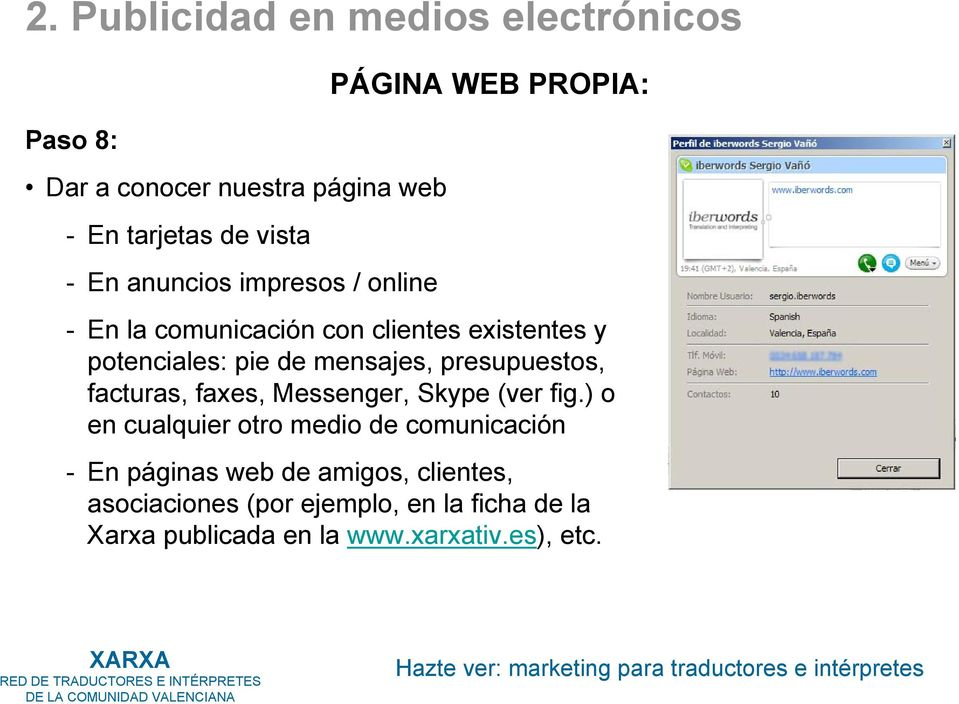 presupuestos, facturas, faxes, Messenger, Skype (ver fig.