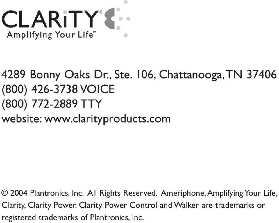 clarityproducts.com 2004 Plantronics, Inc. All Rights Reserved.