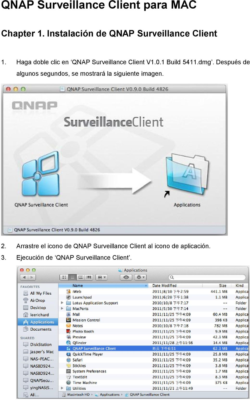 Haga doble clic en QNAP Surveillance Client V1.0.1 Build 5411.dmg.