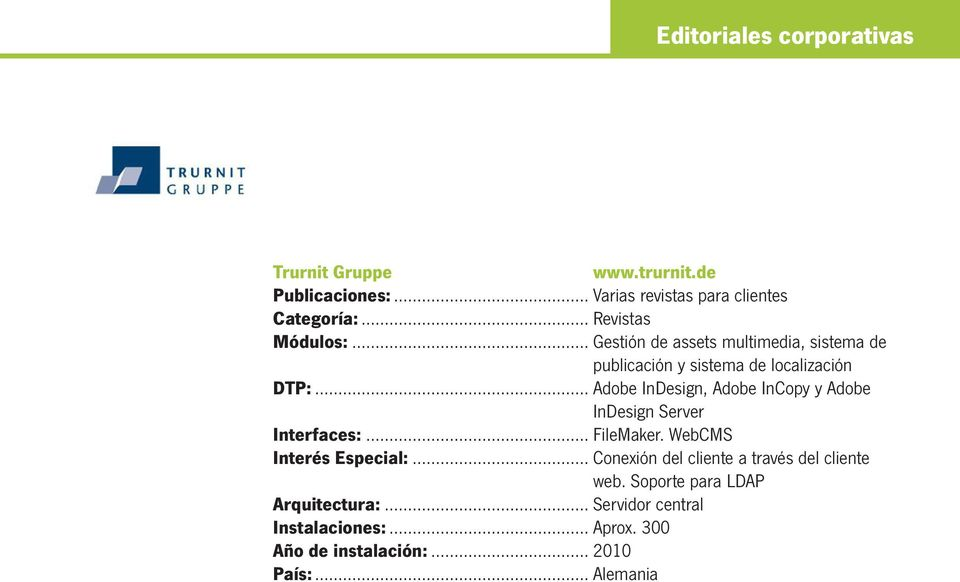 .. Adobe InDesign, Adobe InCopy y Adobe InDesign Server Interfaces:... FileMaker. WebCMS Interés Especial:.