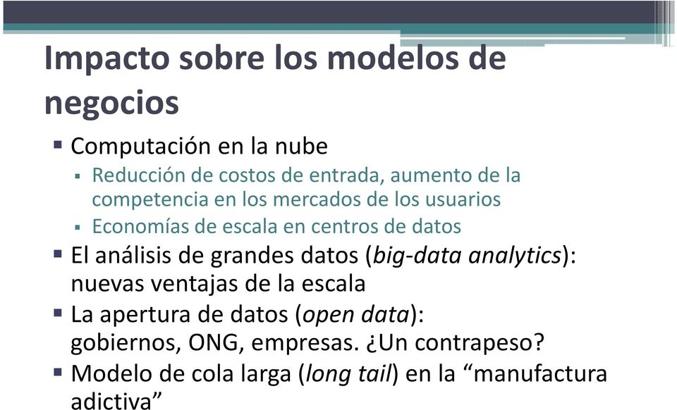 de grandes datos (big-data analytics): nuevas ventajas de la escala La apertura de datos (open data):