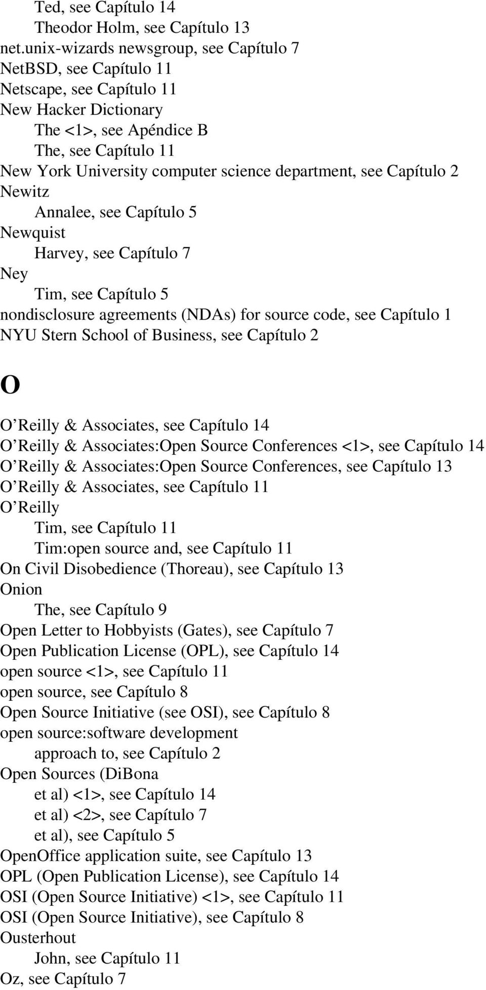 department, see Capítulo 2 Newitz Annalee, see Capítulo 5 Newquist Harvey, see Capítulo 7 Ney Tim, see Capítulo 5 nondisclosure agreements (NDAs) for source code, see Capítulo 1 NYU Stern School of