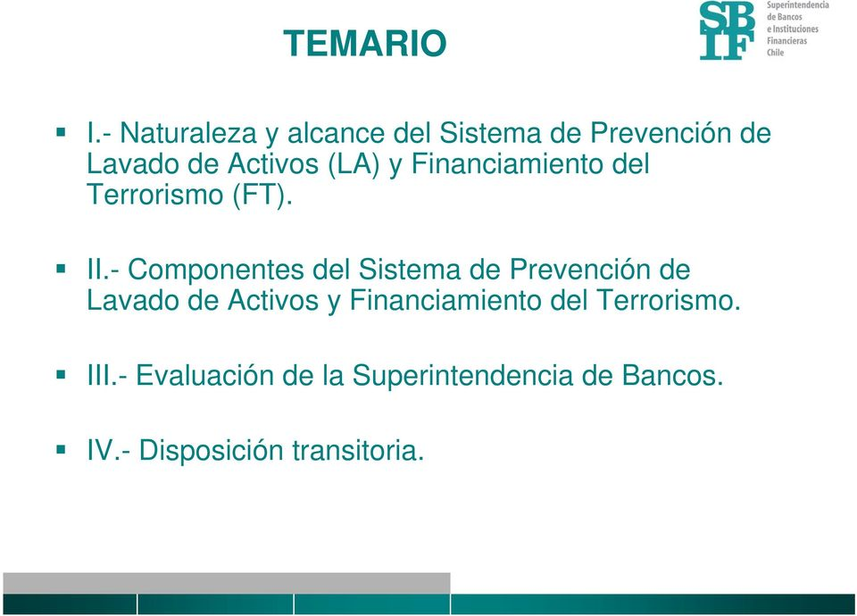 y Financiamiento del Terrorismo (FT). II.