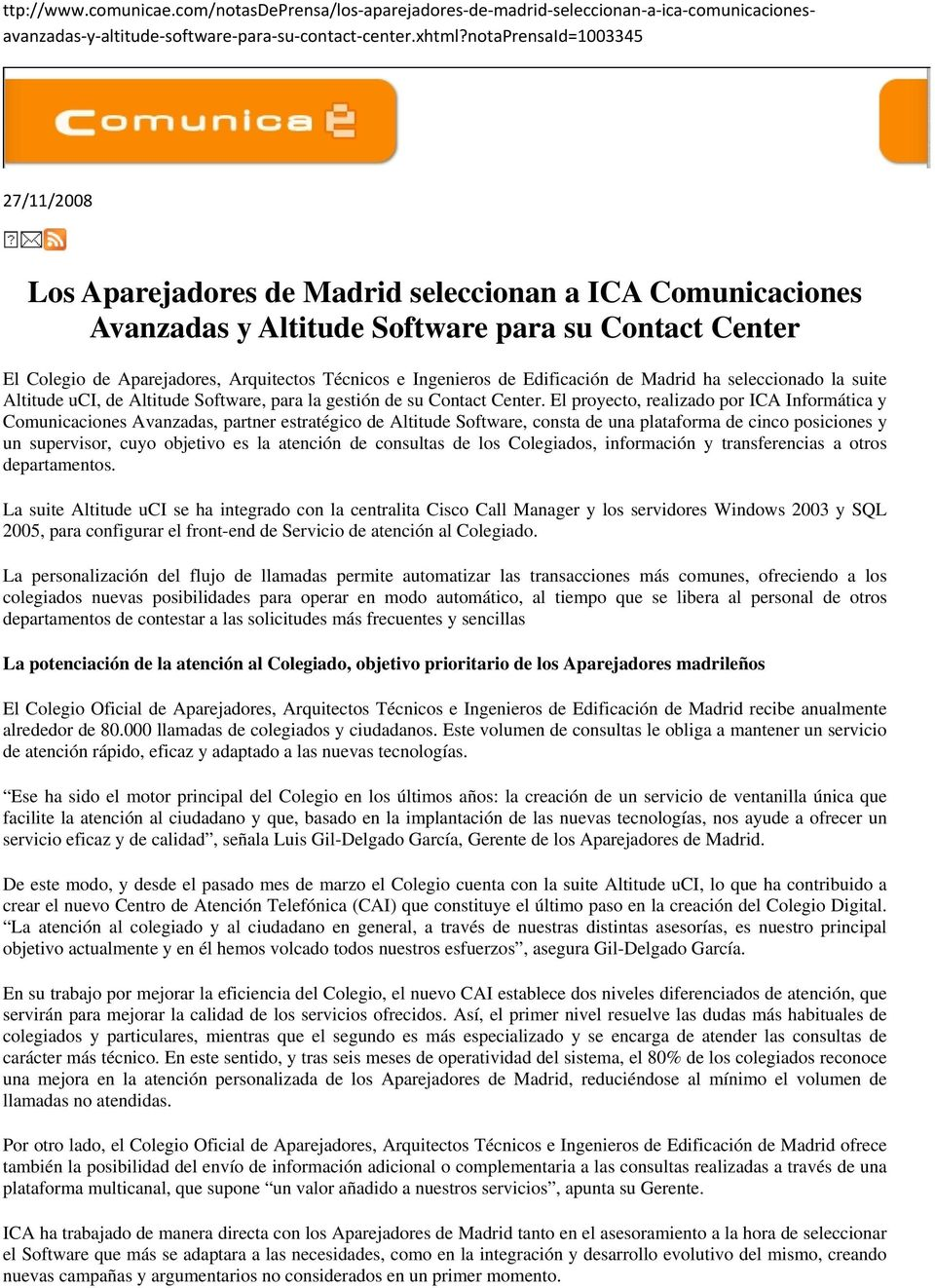 Ingenieros de Edificación de Madrid ha seleccionado la suite Altitude uci, de Altitude Software, para la gestión de su Contact Center.