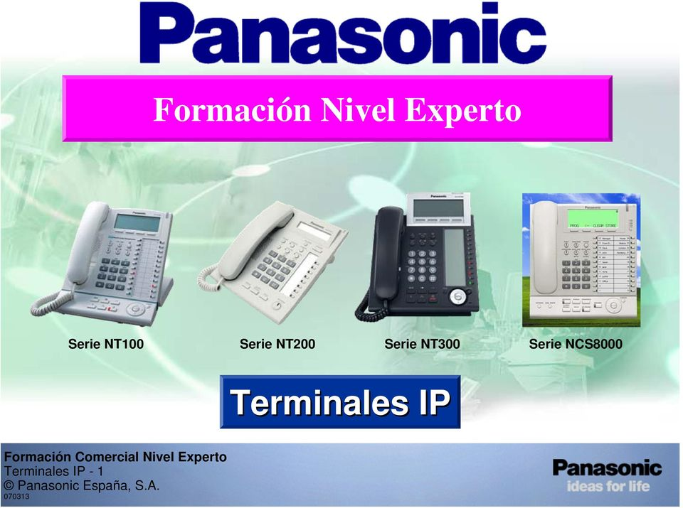 Serie NT300 Serie NCS8000