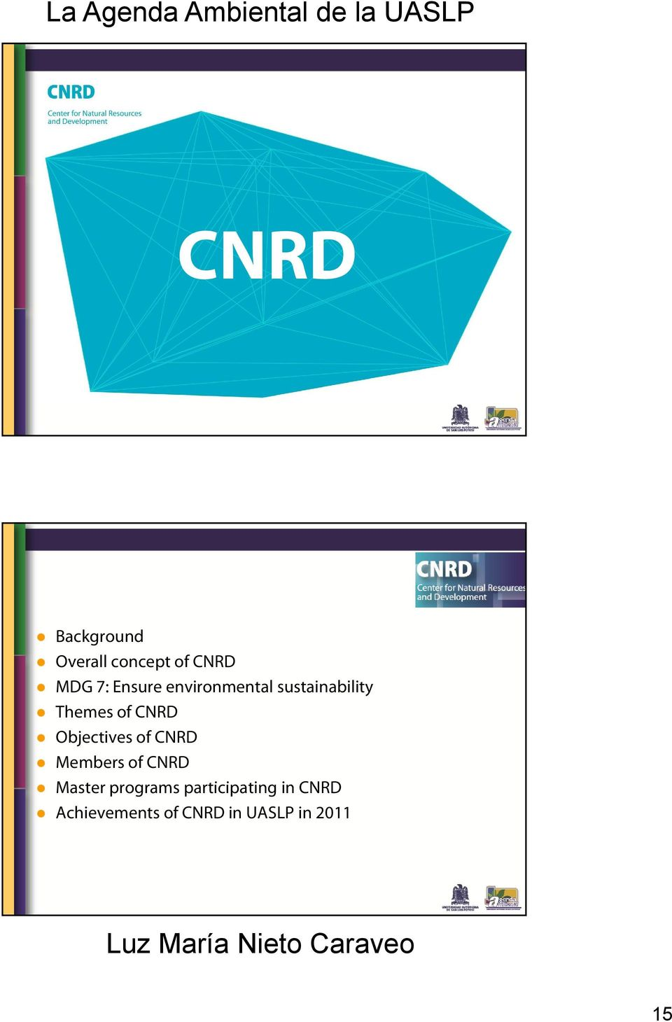 Objectives of CNRD Members of CNRD Master programs