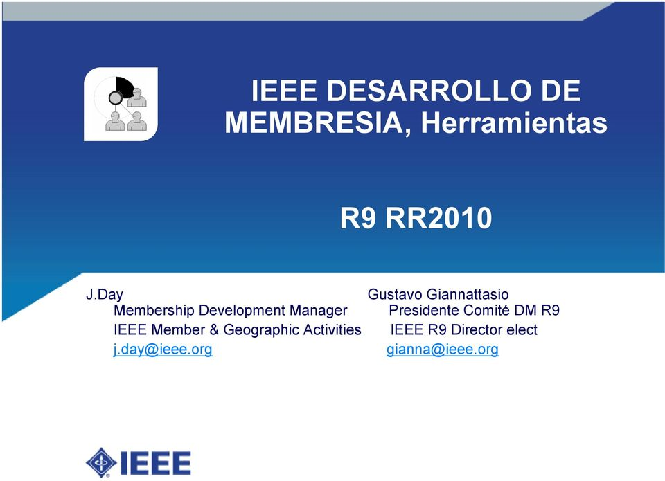 Presidente Comité DM R9 IEEE Member & Geographic