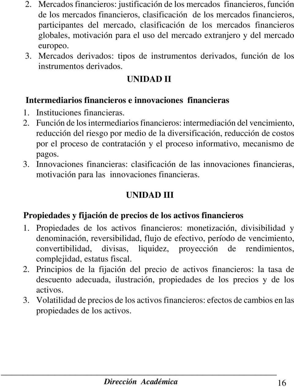 UNIDAD II Intermediarios financieros e innovaciones financieras 1. Instituciones financieras. 2.