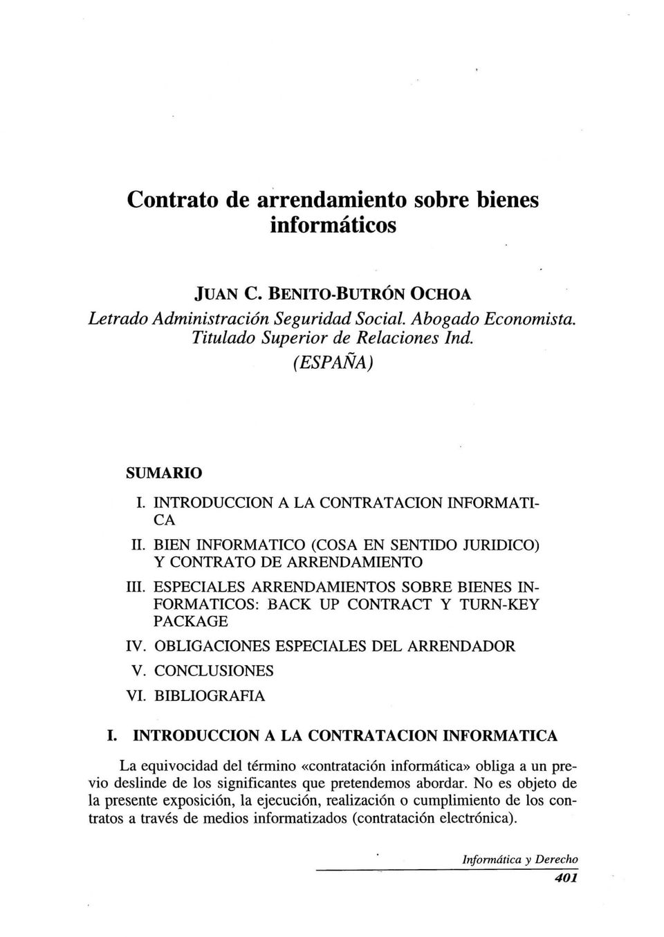 ESPECIALES ARRENDAMIENTOS SOBRE BIENES IN FORMATICOS: BACK UP CONTRACT Y TURN-KEY PACKAGE IV. OBLIGACIONES ESPECIALES DEL ARRENDADOR V. CONCLUSIONES VI. BIBLIOGRAFIA l.