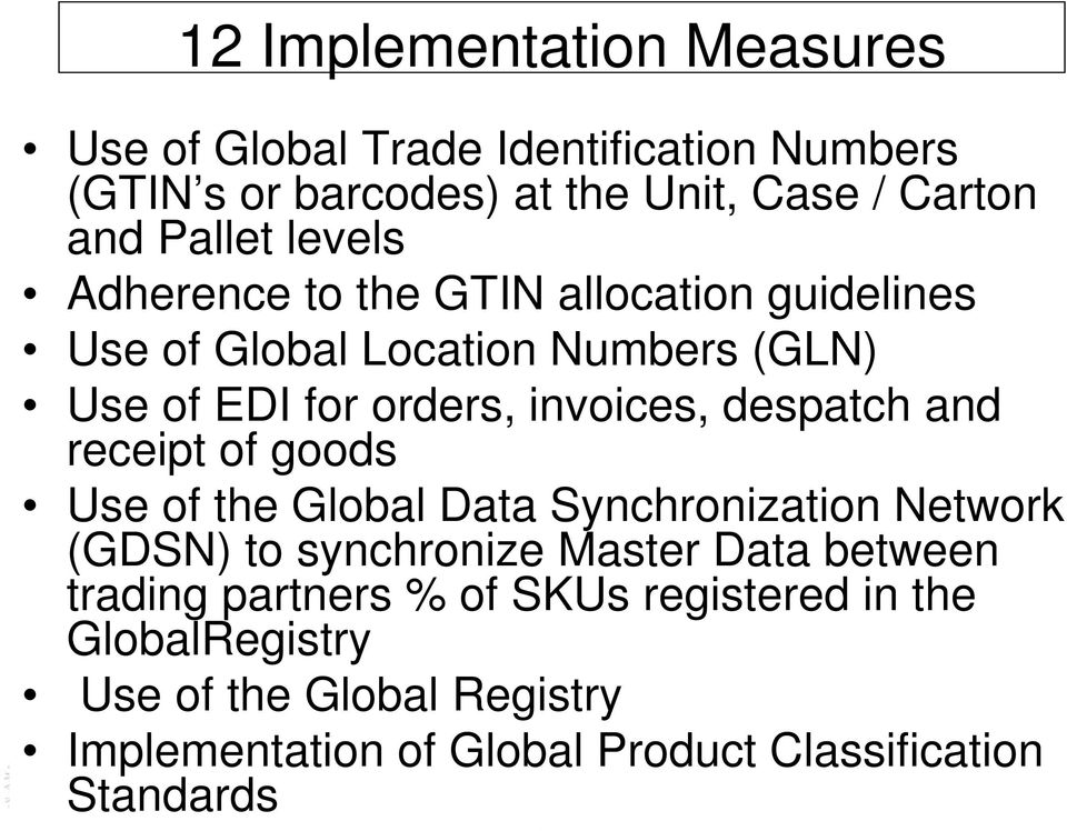 despatch and receipt of goods Use of the Global Data Synchronization Network (GDSN) to synchronize Master Data between trading