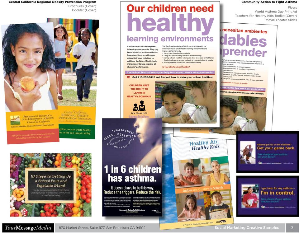 The San Francisco Asthma Task Force is working with the School District to create healthy learning environments and improve performance by: Using toxin-free cleaning products Using less toxic