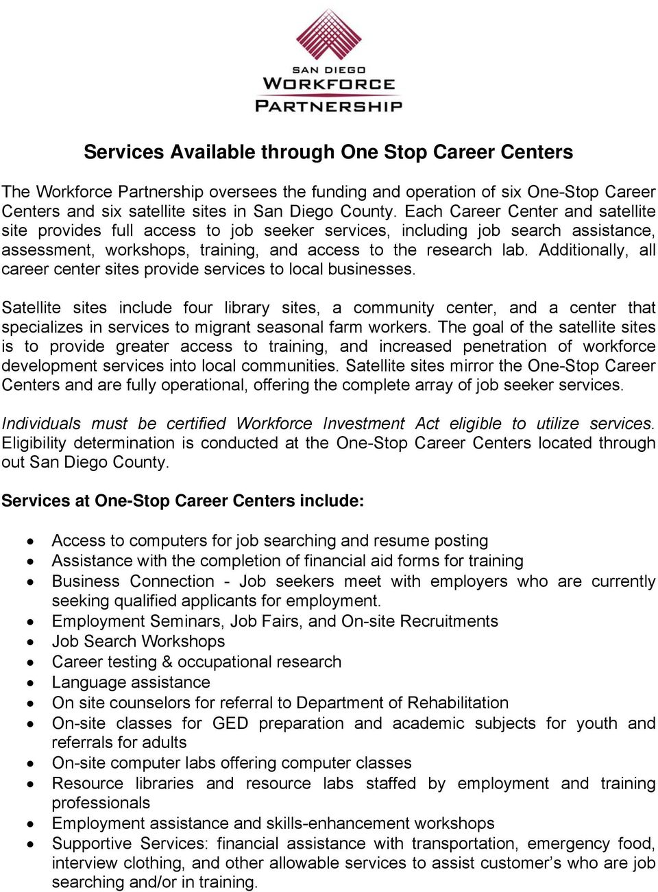Additionally, all career center sites provide services to local businesses.