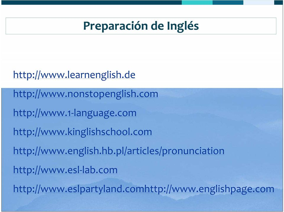 com http://www.english.hb.pl/articles/pronunciation http://www.