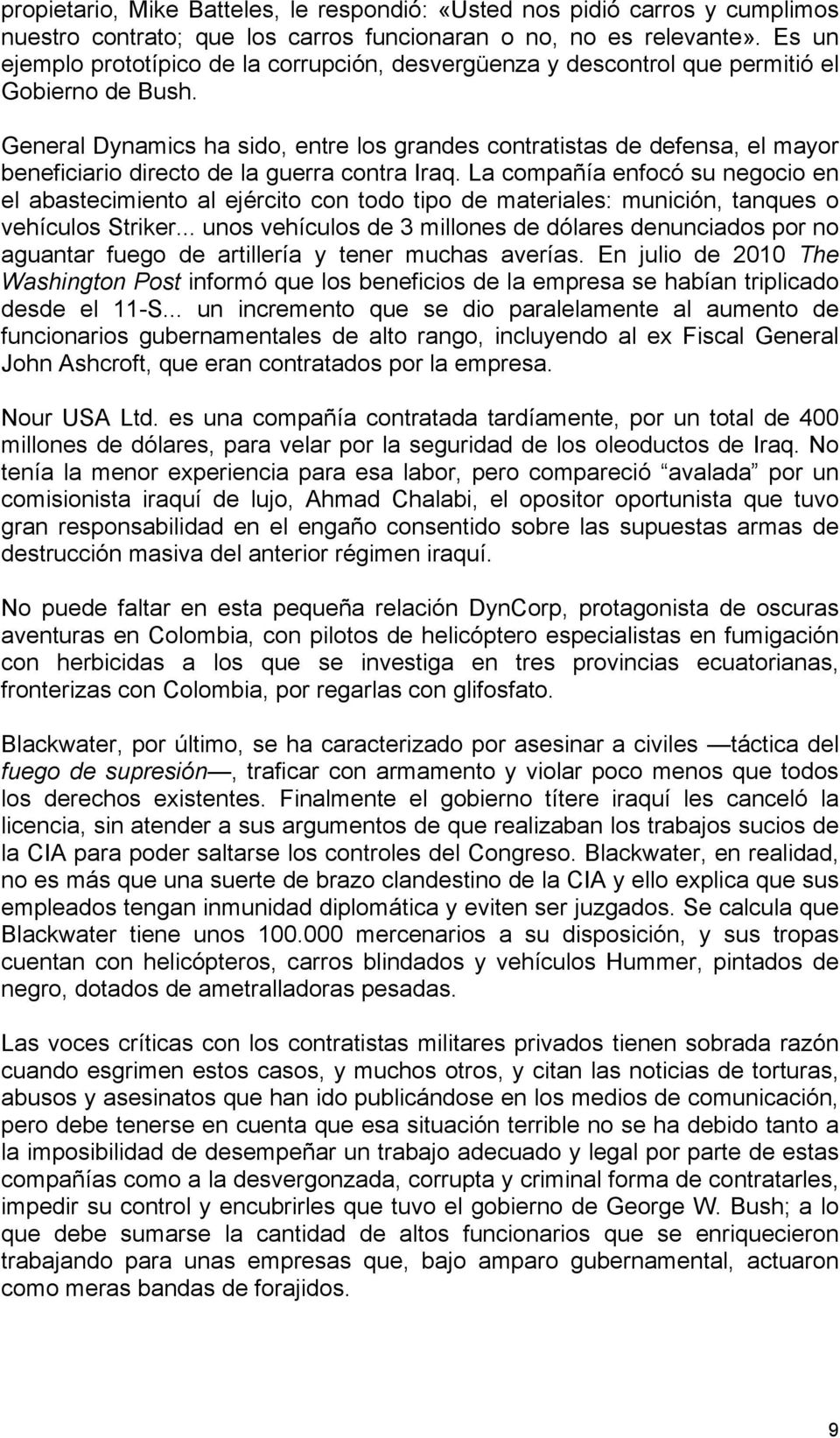 General Dynamics ha sido, entre los grandes contratistas de defensa, el mayor beneficiario directo de la guerra contra Iraq.