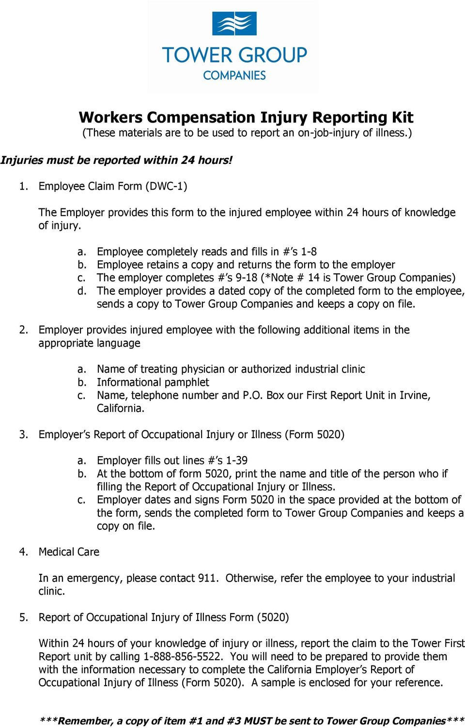 Employee retains a copy and returns the form to the employer c. The employer completes # s 9-18 (*Note # 14 is Tower Group Companies) d.