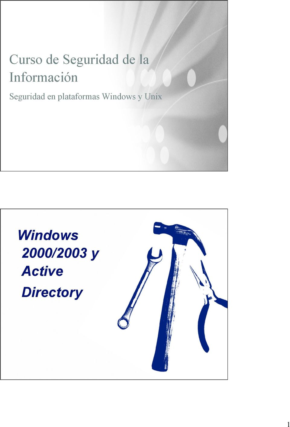 plataformas Windows y Unix Haga clic para cambiar el estilo de título Windows Haga clic para modificar