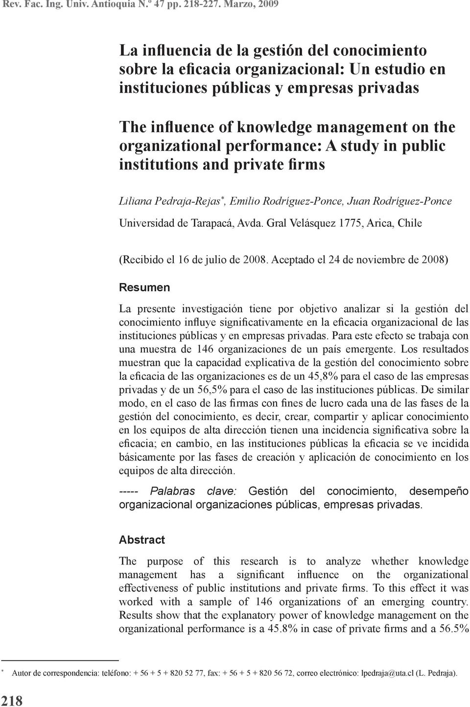 organizational performance: A study in public institutions and private firms Liliana Pedraja-Rejas *, Emilio Rodríguez-Ponce, Juan Rodríguez-Ponce Universidad de Tarapacá, Avda.