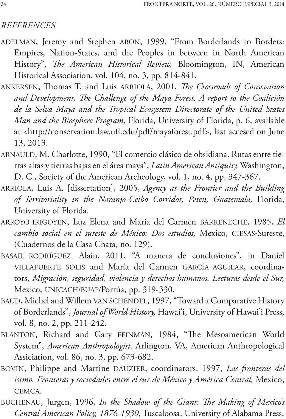 Historical Review, Bloomington, IN, American Historical Association, vol. 104, no. 3, pp. 814-841. ANKERSEN, Thomas T.