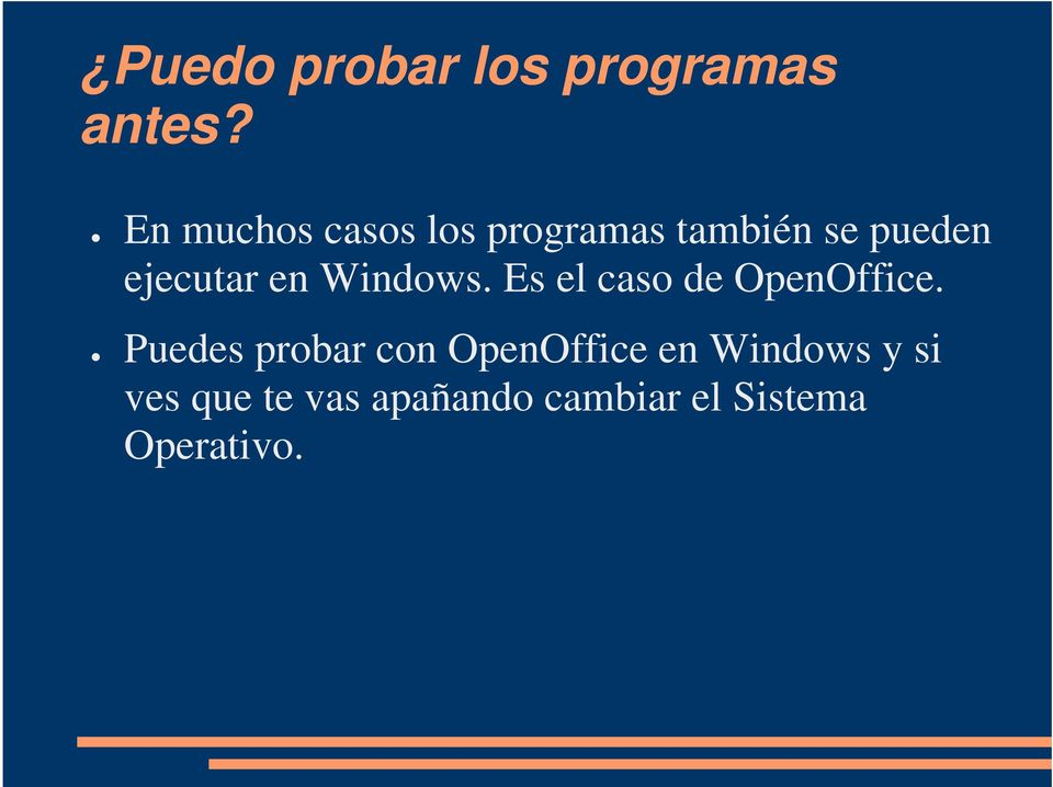 en Windows. Es el caso de OpenOffice.