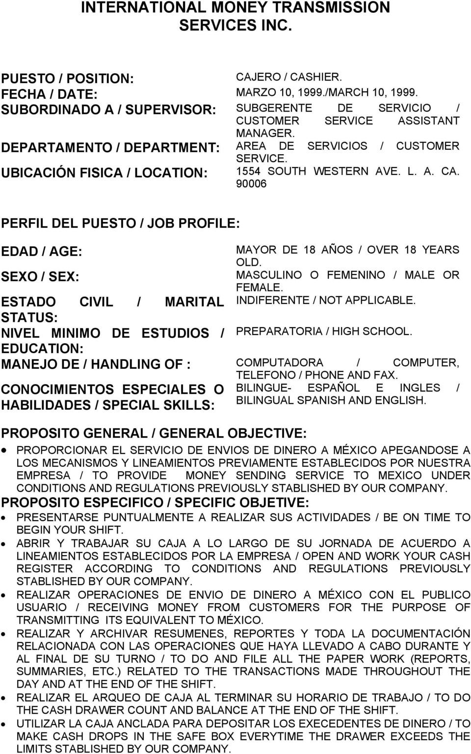 UBICACIÓN FISICA / LOCATION: 1554 SOUTH WESTERN AVE. L. A. CA. 90006 PERFIL DEL PUESTO / JOB PROFILE: EDAD / AGE: MAYOR DE 18 AÑOS / OVER 18 YEARS OLD.