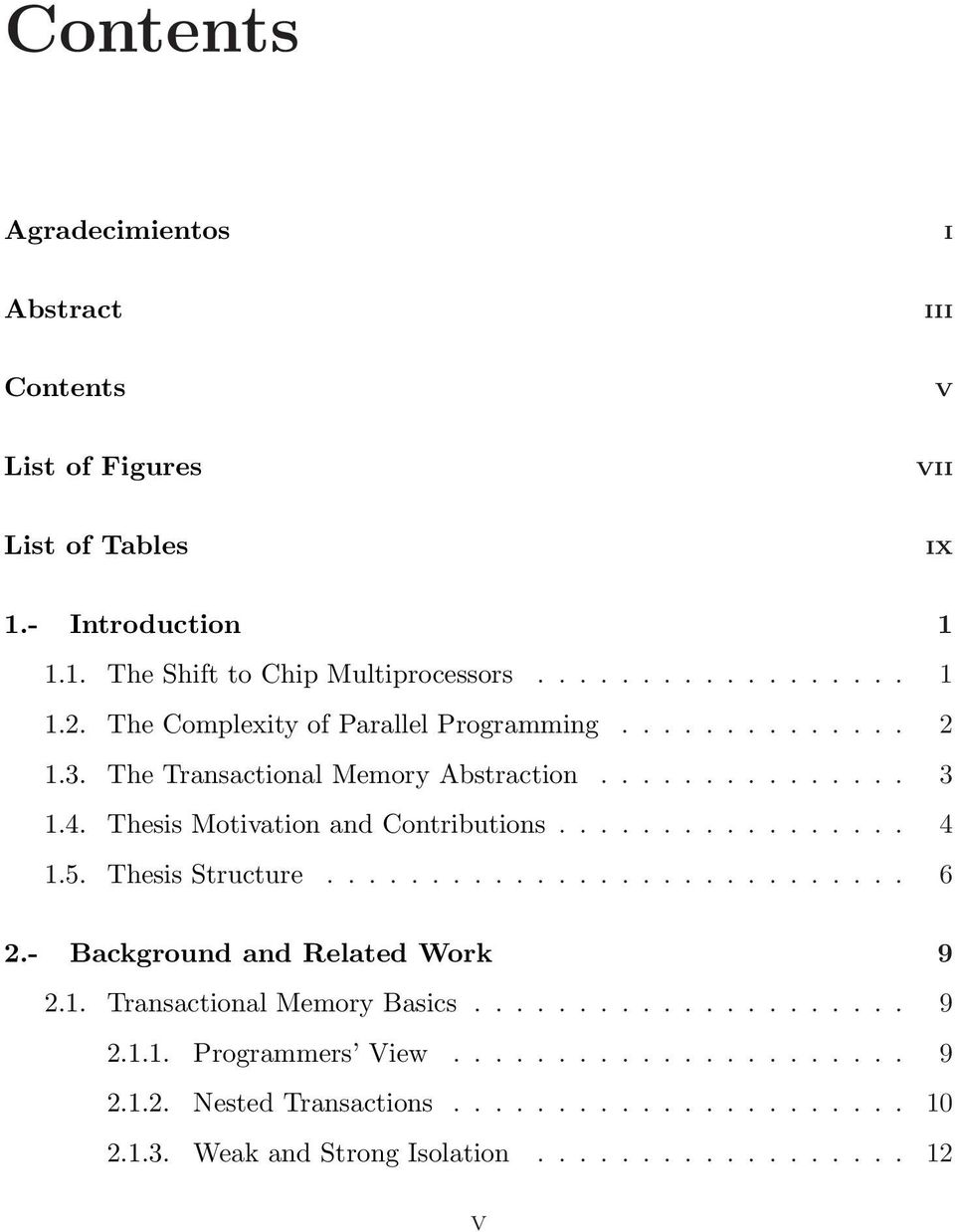 5. Thesis Structure............................ 6 2.- Background and Related Work 9 2.. Transactional Memory Basics..................... 9 2... Programmers View.