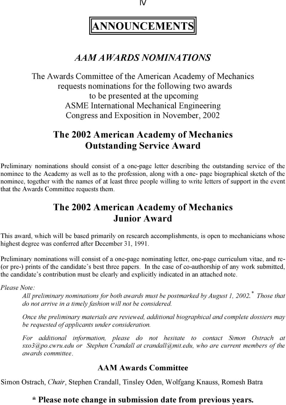 describing the outstanding service of the nominee to the Academy as well as to the profession, along with a one- page biographical sketch of the nominee, together with the names of at least three