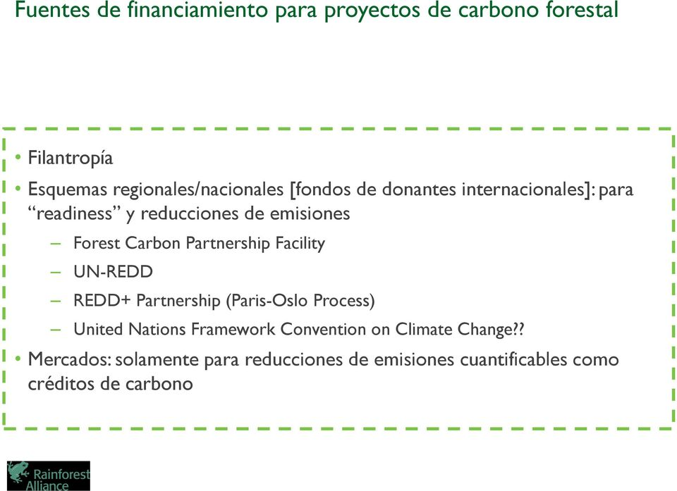 Forest Carbon Partnership Facility UN-REDD REDD+ Partnership (Paris-Oslo Process) United Nations