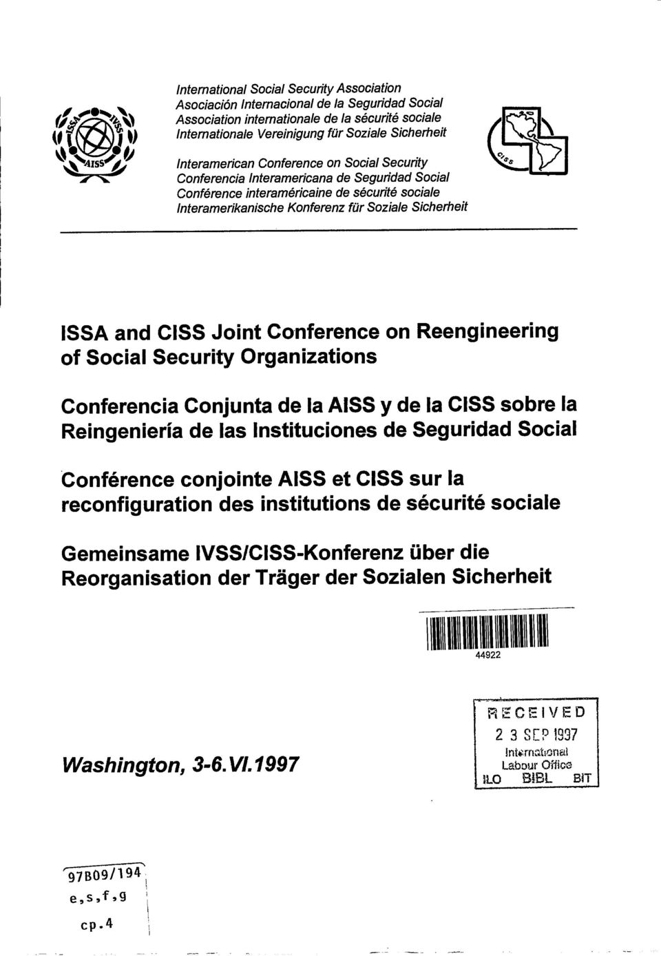 and CISS Joint Conference on Reengineering of Social Security Organizations Conferencia Conjunta de Ia AISS y de Ia CISS sobre Ia Reingenierla de las Instituciones de Seguridad Social Conference