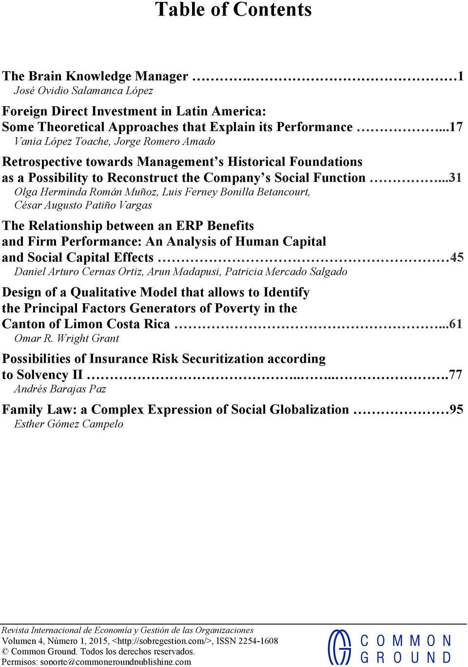..31 Olga Herminda Román Muñoz, Luis Ferney Bonilla Betancourt, César Augusto Patiño Vargas The Relationship between an ERP Benefits and Firm Performance: An Analysis of Human Capital and Social