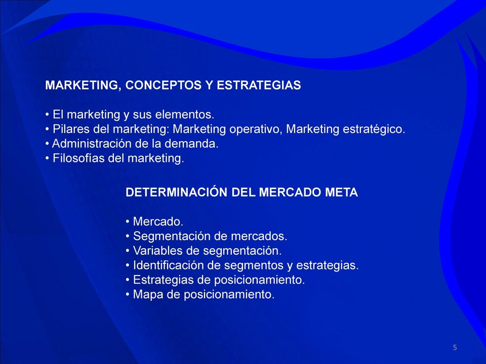 Filosofías del marketing. DETERMINACIÓN DEL MERCADO META Mercado. Segmentación de mercados.