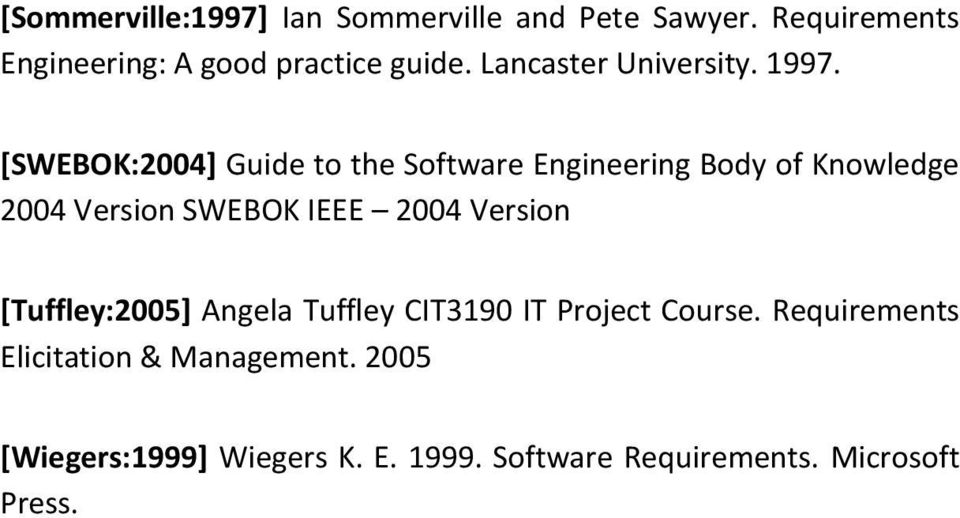 [SWEBOK:2004] Guide to the Software Engineering Body of Knowledge 2004 Version SWEBOK IEEE 2004