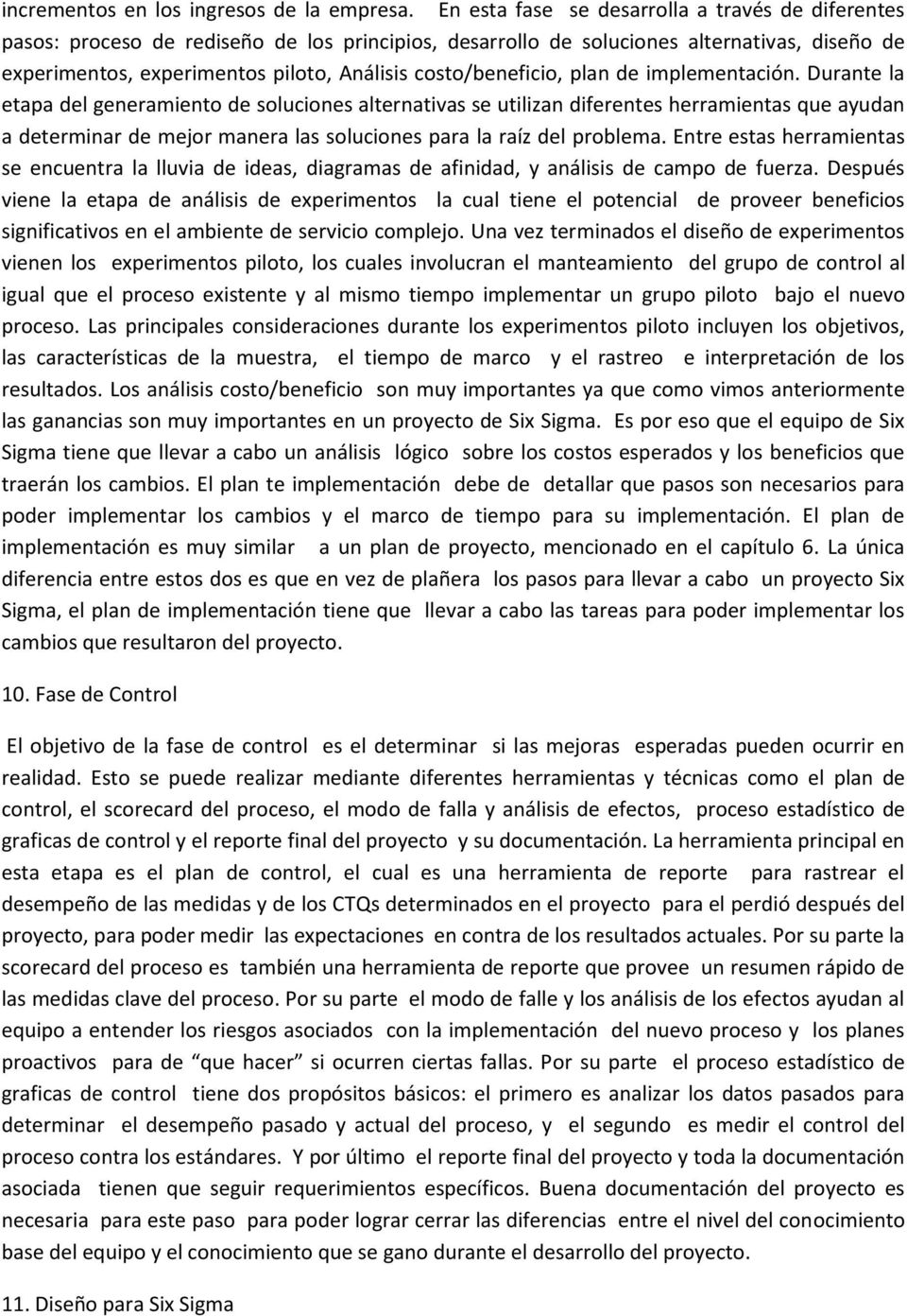 costo/beneficio, plan de implementación.