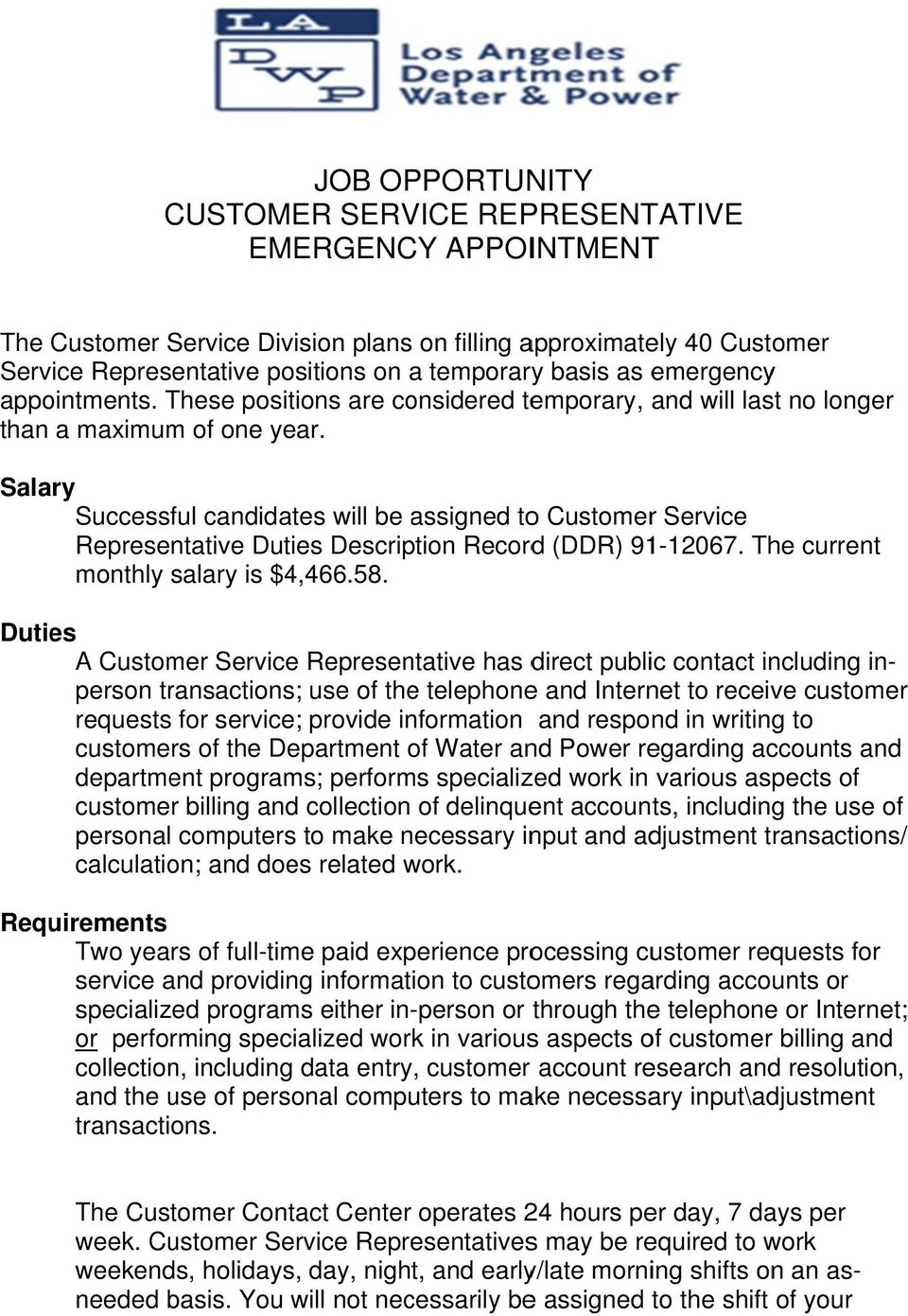 Salary Successful candidates will be assigned too Customerr Service Representative Duties Description Recordd (DDR) 91-12067. The current monthly salary is $4,466.58.
