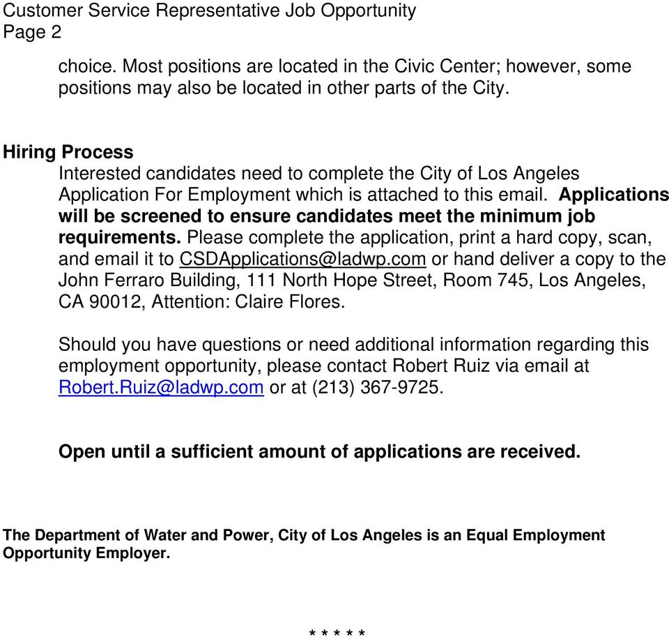 Applications will be screened to ensure candidates meet the minimum job requirements. Please complete the application, print a hard copy, scan, and email it to CSDApplications@ladwp.