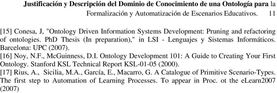 "PhD Thesis (In preparation),"" in LSI - Lenguajes y Sistemas Informáticos. Barcelona: UPC (2007). [16] Noy, N.F., McGuinness, D.I. Ontology Development 101: A Guide to Creating Your First Ontology."