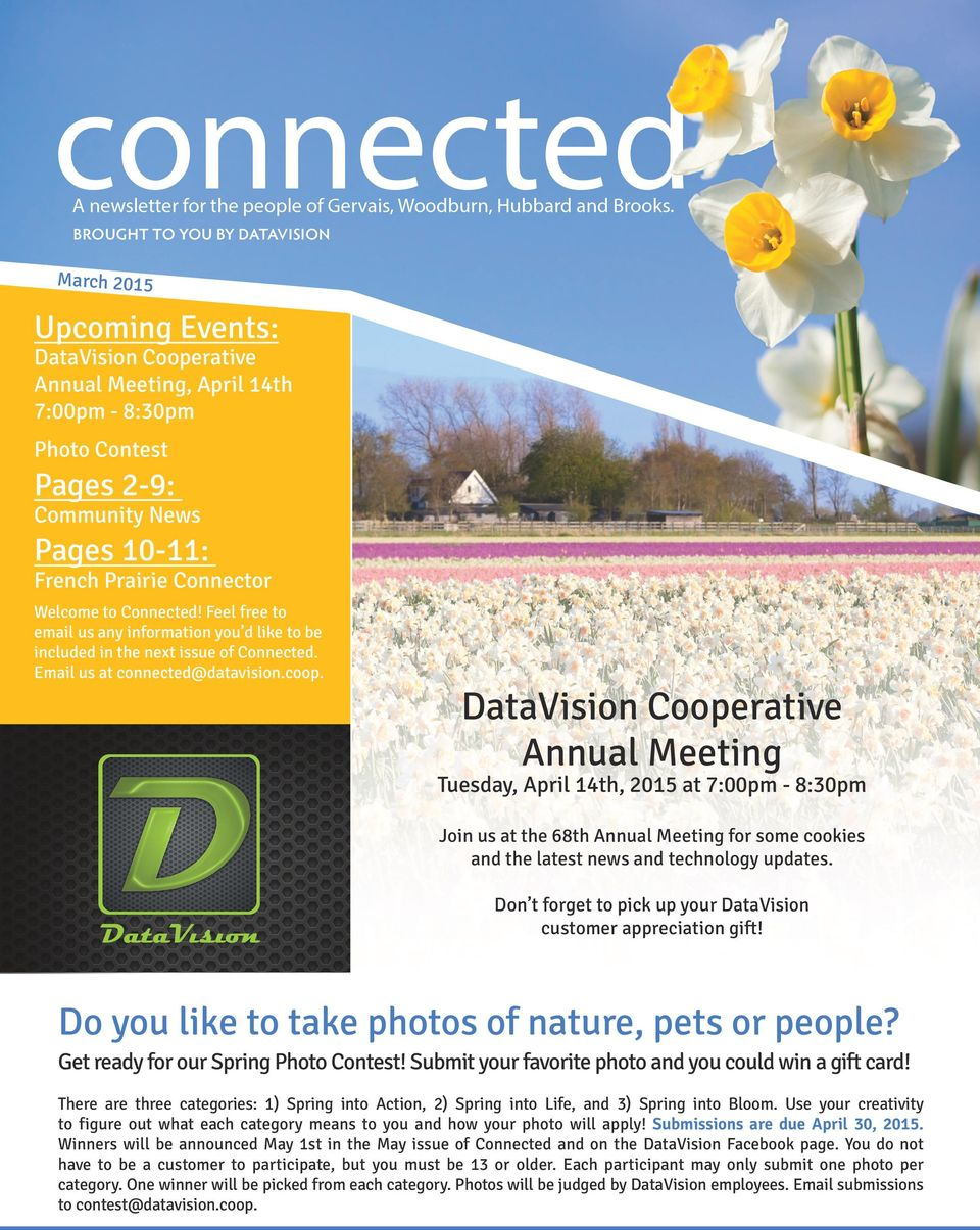 DataVision Cooperative Annual Meeting Tuesday, April 14th, 2015 at 7:00pm - 8:30pm Join us at the 68th Annual Meeting for some cookies and the latest news and technology updates.