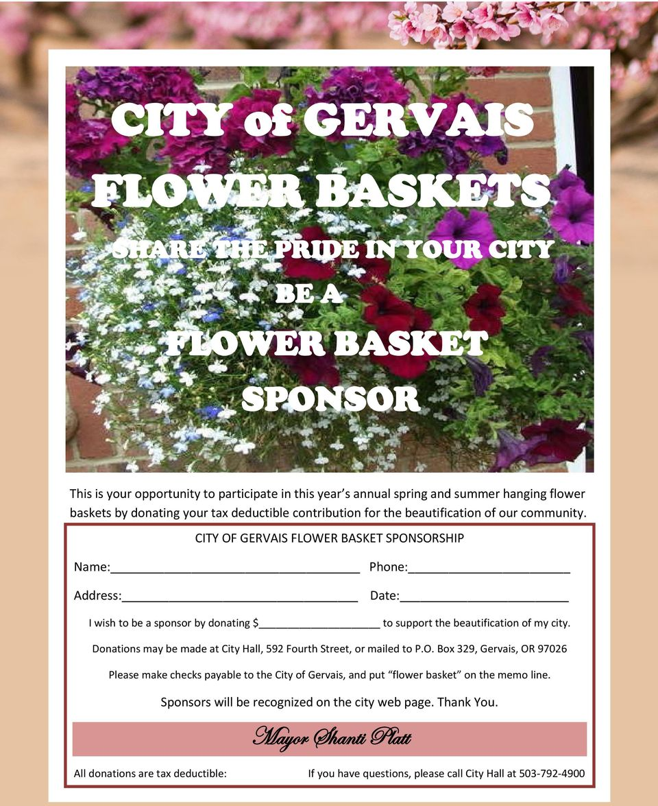 CITY OF GERVAIS FLOWER BASKET SPONSORSHIP Name: Phone: Address: Date: I wish to be a sponsor by donating $ to support the beautification of my city.