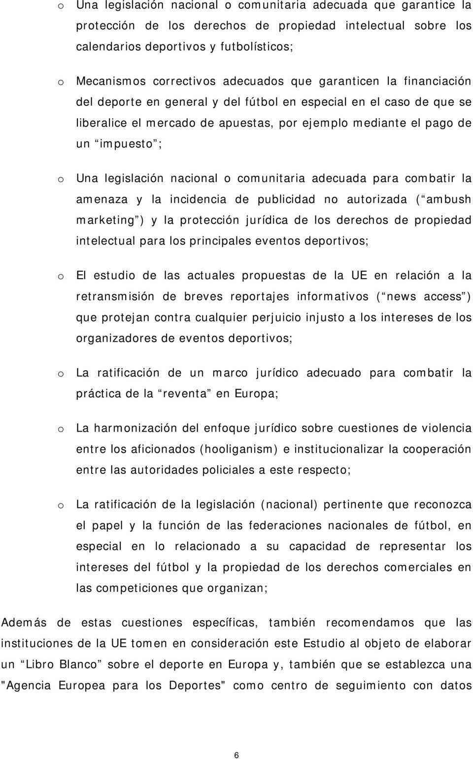 para cmbatir la amenaza y la incidencia de publicidad n autrizada ( ambush marketing ) y la prtección jurídica de ls derechs de prpiedad intelectual para ls principales events deprtivs; El estudi de