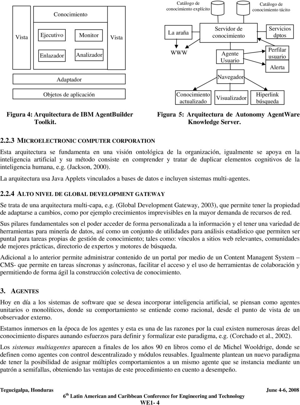 Figura 5: Arquitectura de Autonomy AgentWare Knowledge Server. 2.