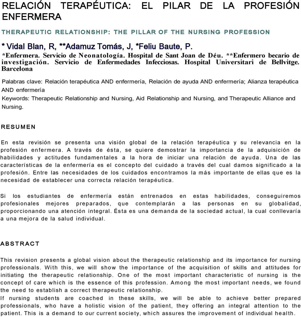 Barcelona Palabras clave: Relación terapéutica AND enfermería, Relación de ayuda AND enfermería; Alianza terapéutica AND enfermería Keywords: Therapeutic Relationship and Nursing, Aid Relationship
