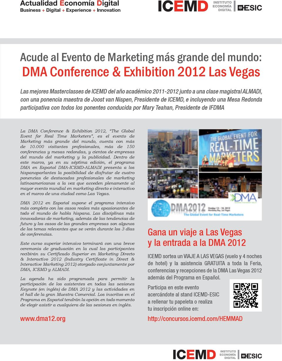 Exhibition 2012, The Global Event for Real Time Marketers, es el evento de Marketing más grande del mundo, cuenta con más de 10.