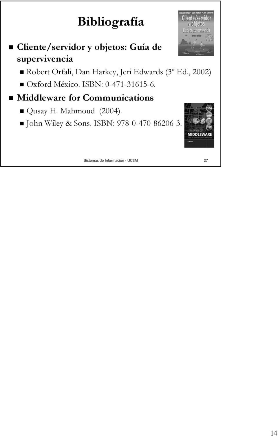 ISBN: 0-471-31615-6. Middleware for Communications Qusay H.