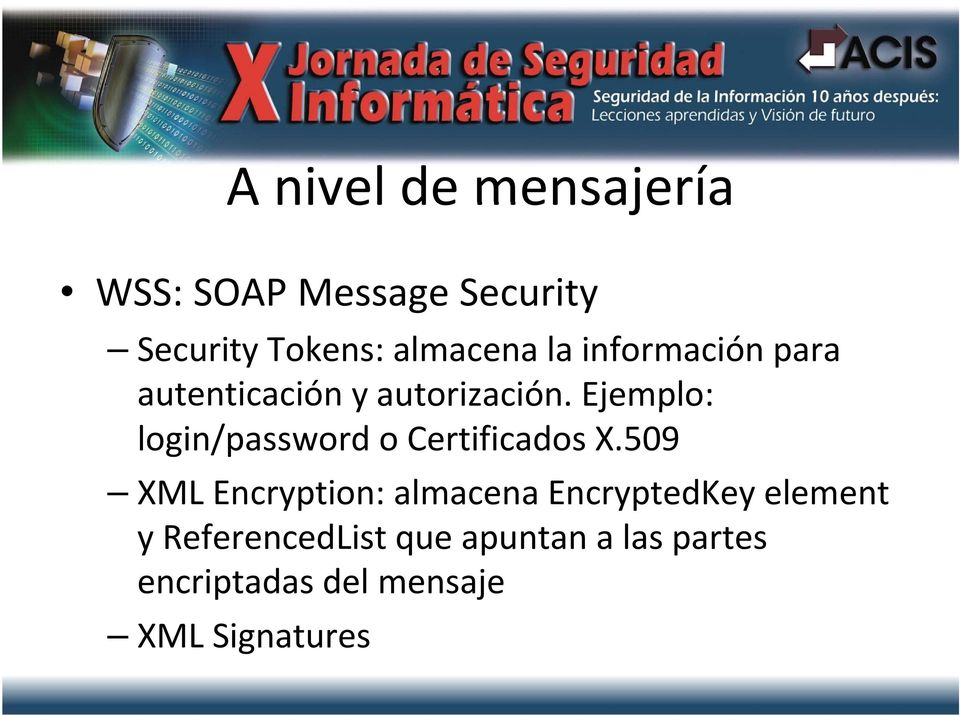 Ejemplo: login/password o Certificados X.