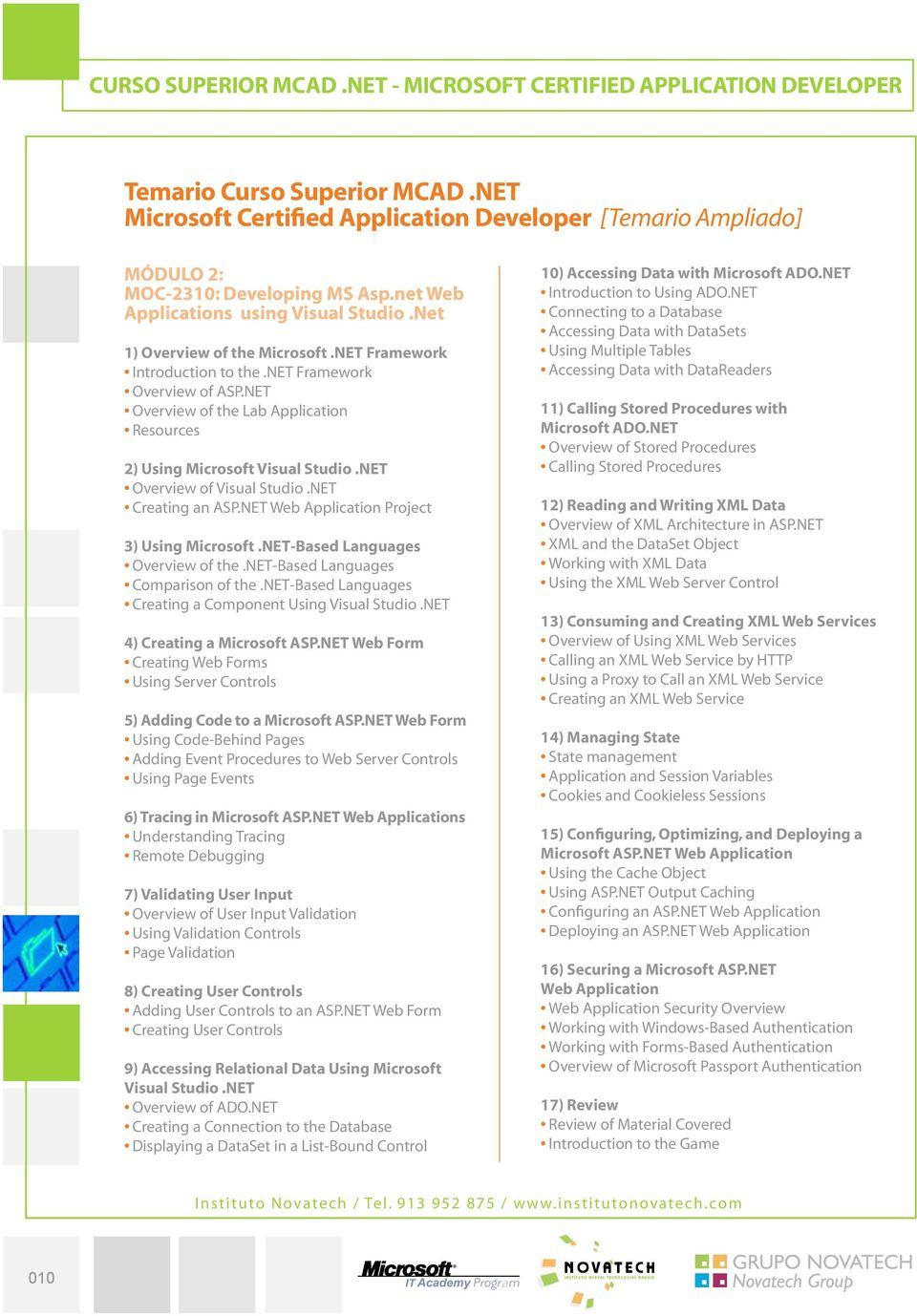 NET Web Application Project 3) Using Microsoft.NET-Based Languages Overview of the.net-based Languages Comparison of the.net-based Languages Creating a Component Using Visual Studio.