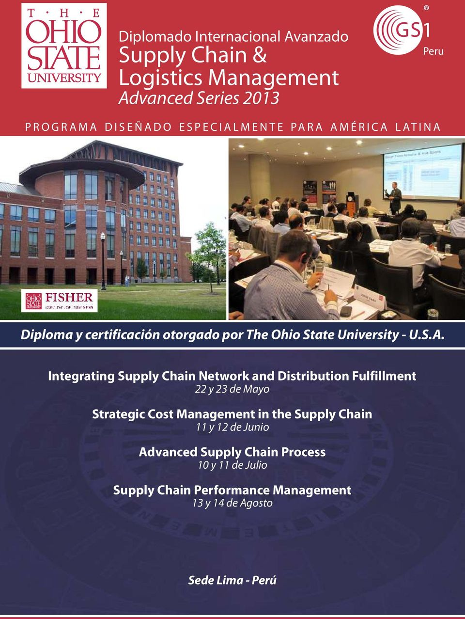Network and Distribution Fulfillment 22 y 23 de Mayo Strategic Cost Management in the Supply Chain 11 y 12 de