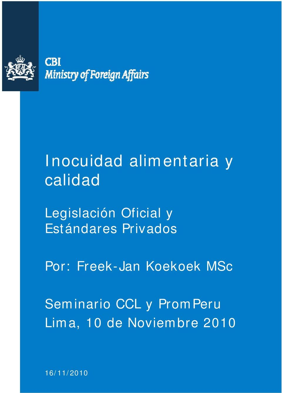 Privados Por: Freek-Jan Koekoek MSc