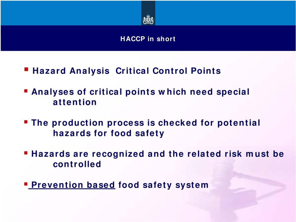 checked for potential hazards for food safety Hazards are recognized