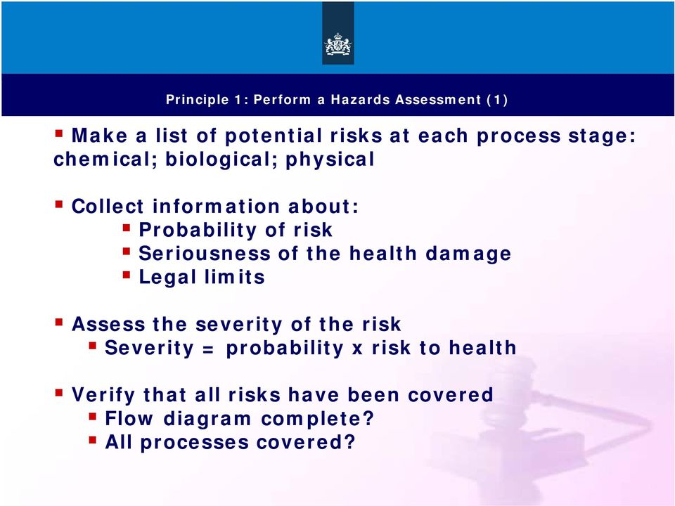 Seriousness of the health damage Legal limits Assess the severity of the risk Severity =