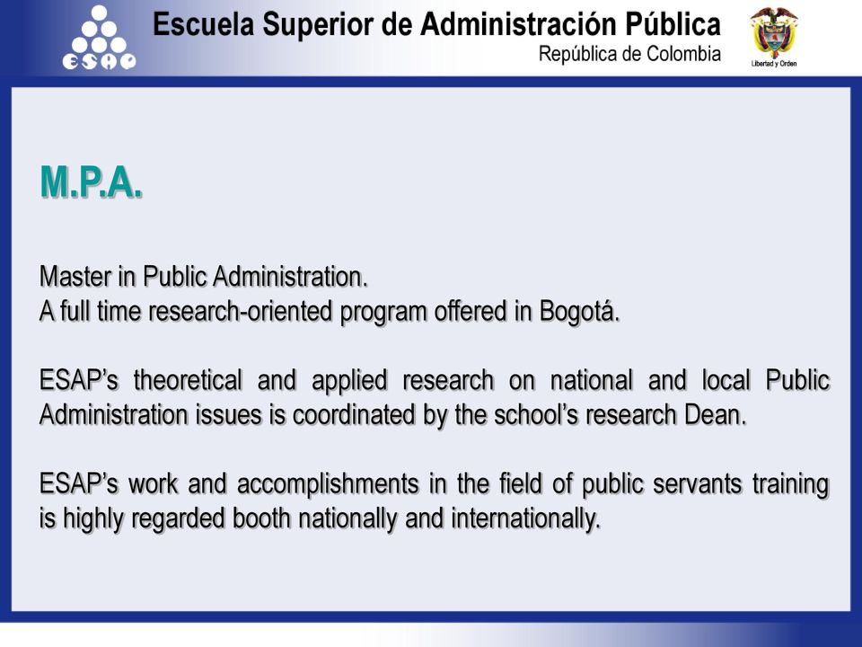 ESAP s theoretical and applied research on national and local Public Administration issues